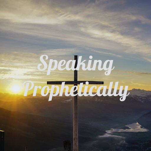Cover art for podcast Speaking Prophetically