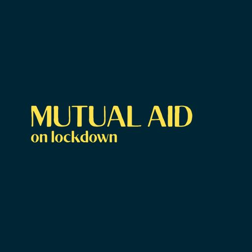 Cover art for podcast Mutual Aid on Lockdown