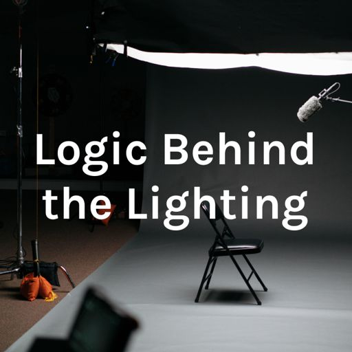 Cover art for podcast Logic Behind the Lighting