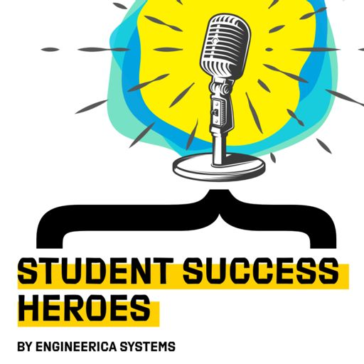 Cover art for podcast Student Success Heroes by Engineerica Systems