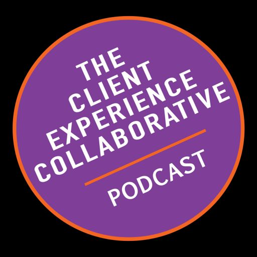Cover art for podcast The Client Experience Collaborative Podcast