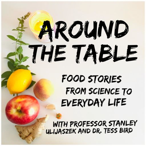 Cover art for podcast Around the Table: Food Stories from Science to Everyday Life