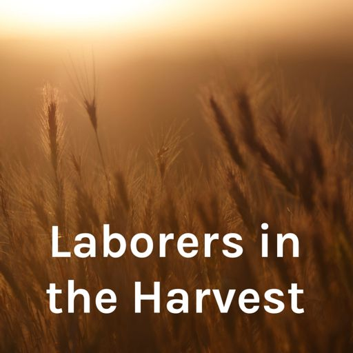 Cover art for podcast Laborers in the Harvest