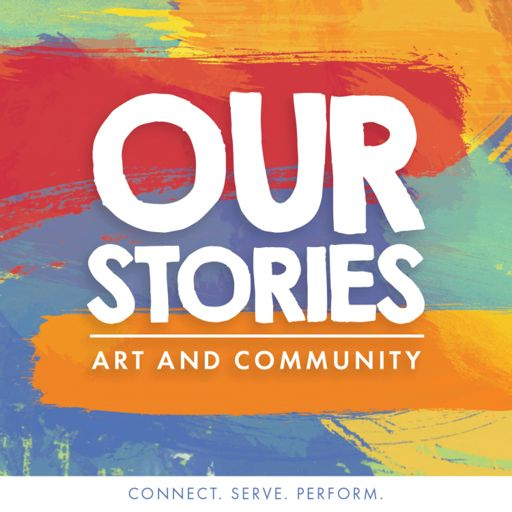 Cover art for podcast Our Stories: Art and Community
