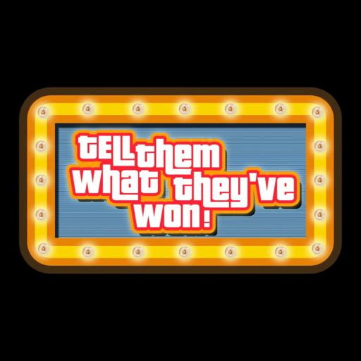 Cover art for podcast Tell Them What They've Won - America's Favorite Game Show Podcast
