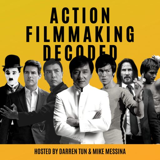 Cover art for podcast Action Filmmaking Decoded- The Story of Action Films