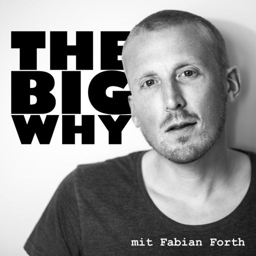 Cover art for podcast The Big Why mit Fabian Forth