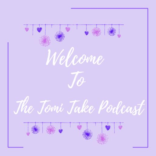 Cover art for podcast The Tomi Take Podcast💜