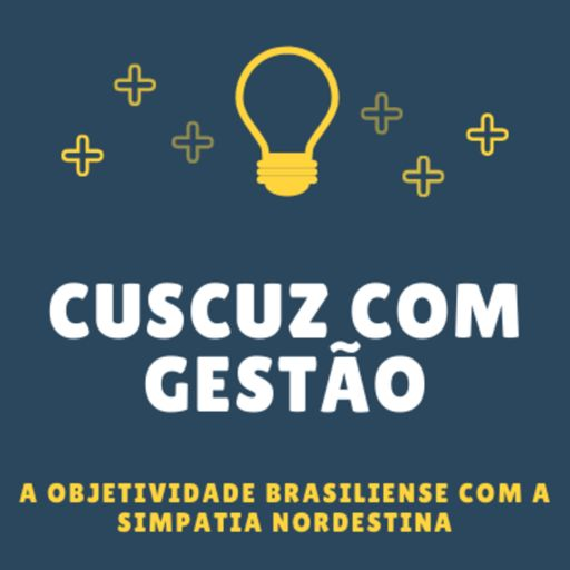 Cover art for podcast Cuscuz com Gestão