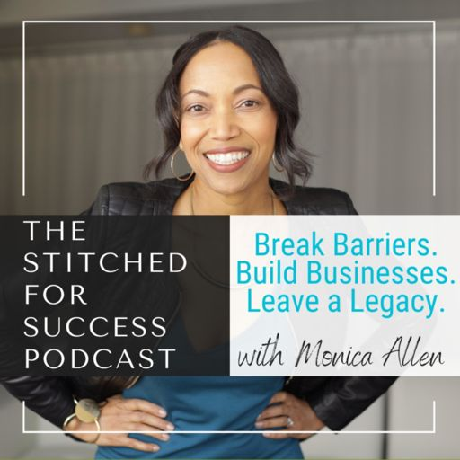 Cover art for podcast Stitched for Success with Monica Allen