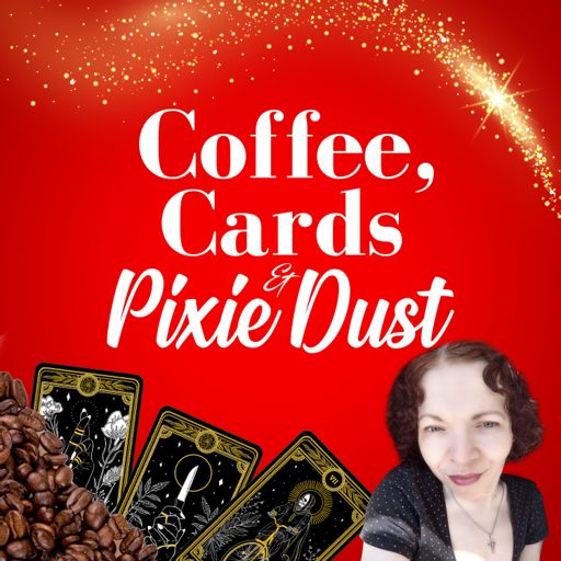 Cover art for podcast Coffee, Cards & Pixie Dust