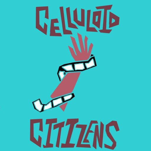 Cover art for podcast CELLULOID CITIZENS
