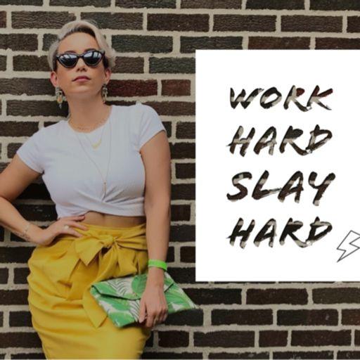 Cover art for podcast Work Hard, Slay Hard