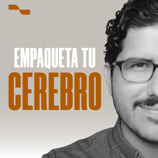 Cover art for podcast Empaqueta tu Cerebro
