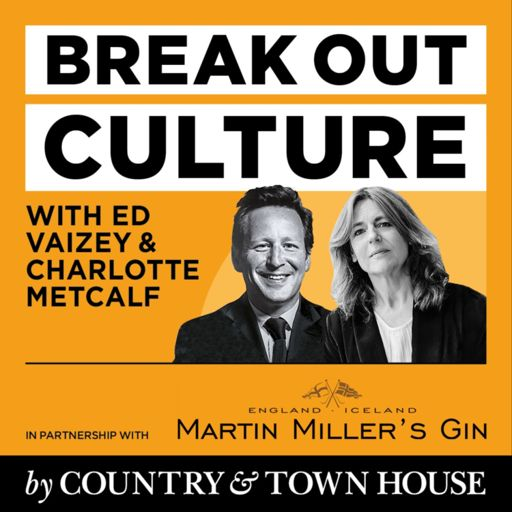 Cover art for podcast Break Out Culture With Ed Vaizey by Country and Town House