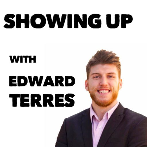 Cover art for podcast Showing Up With Edward Terres
