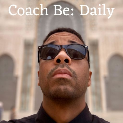 Cover art for podcast Coach Be: Daily
