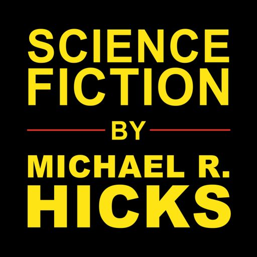 Cover art for podcast Sci-Fi Author Michael Hicks