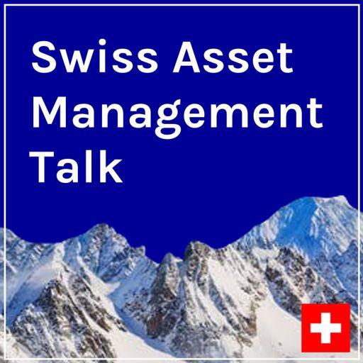 Cover art for podcast Swiss Asset Management Talk