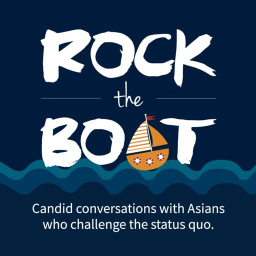 Cover art for podcast Rock the Boat | Asian Leadership & Entrepreneurship Podcast