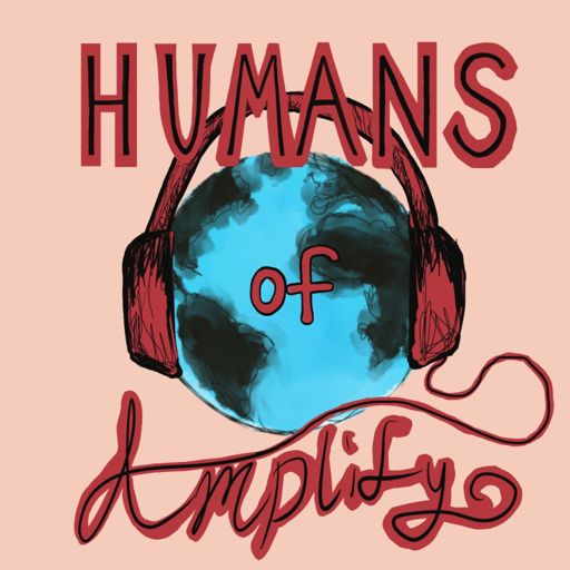 Cover art for podcast Humans of Amplify: Podcast Edition