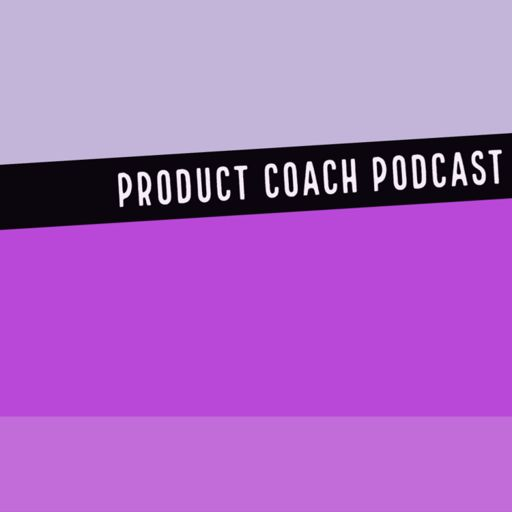 Cover art for podcast Product Coach Podcast