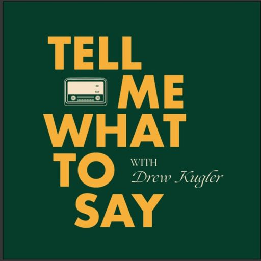 Cover art for podcast Tell Me What To Say with Drew Kugler