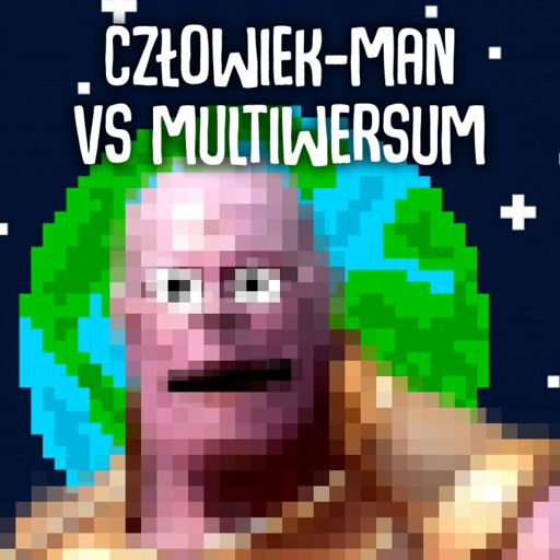 Cover art for podcast Człowiek-Man vs Multiwersum