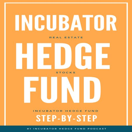 Cover art for podcast Incubator Hedge Fund