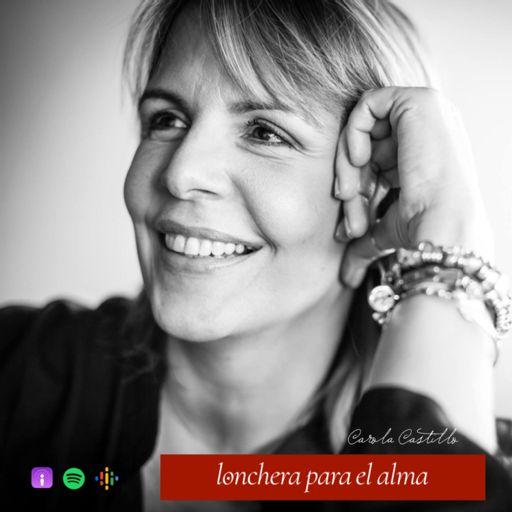 Cover art for podcast LONCHERA PARA EL ALMA con Carola Castillo
