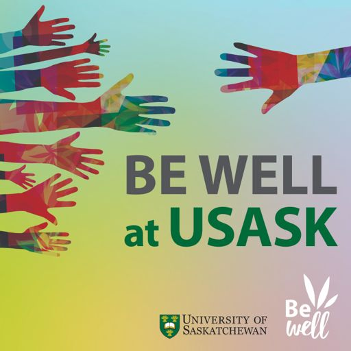 Cover art for podcast Be Well at USask