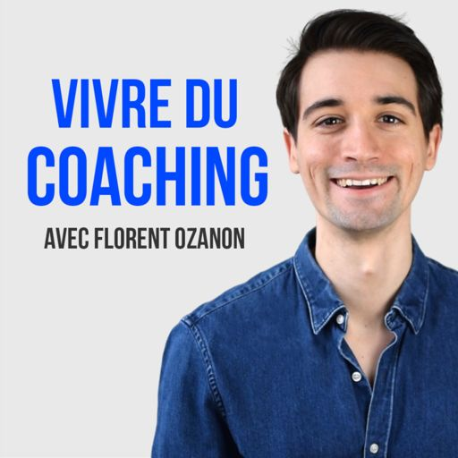 Cover art for podcast Vivre du Coaching avec Florent Ozanon