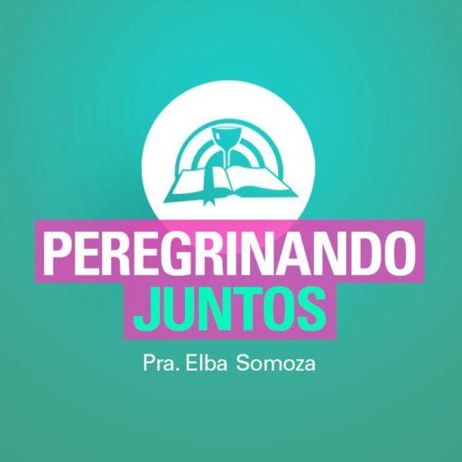 Cover art for podcast Peregrinando Juntos | Pra. Elba Somoza | Iglesia Buenas Nuevas
