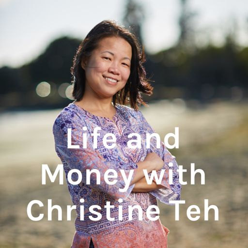 Cover art for podcast Life and Money with Christine Teh