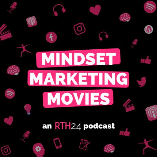 Cover art for podcast Mindset Marketing Movies - an RTH24 podcast