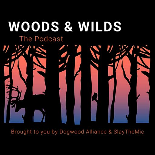 Cover art for podcast Woods & Wilds: The Podcast