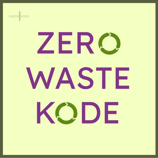 Cover art for podcast Zero Waste Kode: All Episodes