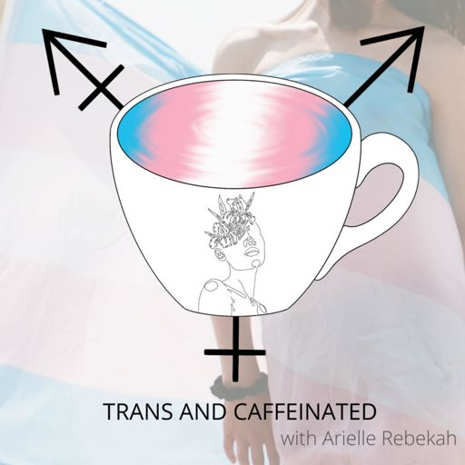 Cover art for podcast Trans and Caffeinated