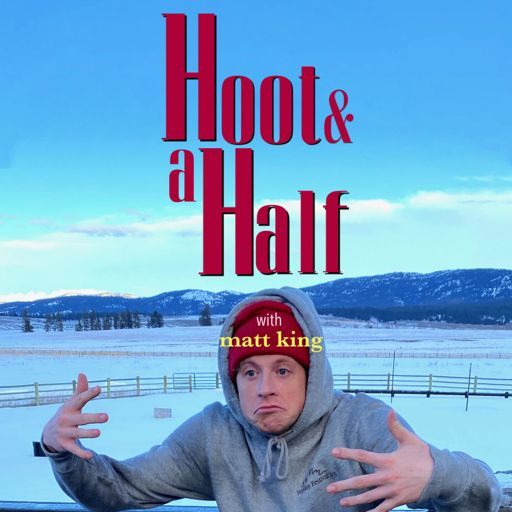 Cover art for podcast Hoot & a Half with Matt King