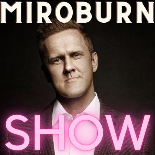 Cover art for podcast MiroBurn Show