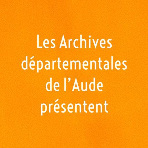 Cover art for podcast Les Archives départementales de l'Aude présentent