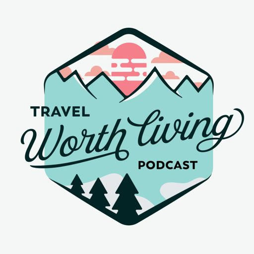 Cover art for podcast Travel Worth Living
