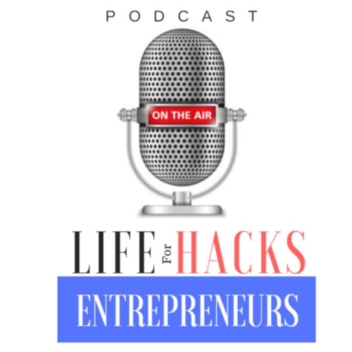 Cover art for podcast The Life Hacks for Entrepreneurs Podcast   The #1 resource for entrepreneurs with purpose.