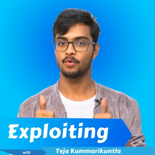 Cover art for podcast Exploiting with Teja Kummarikuntla