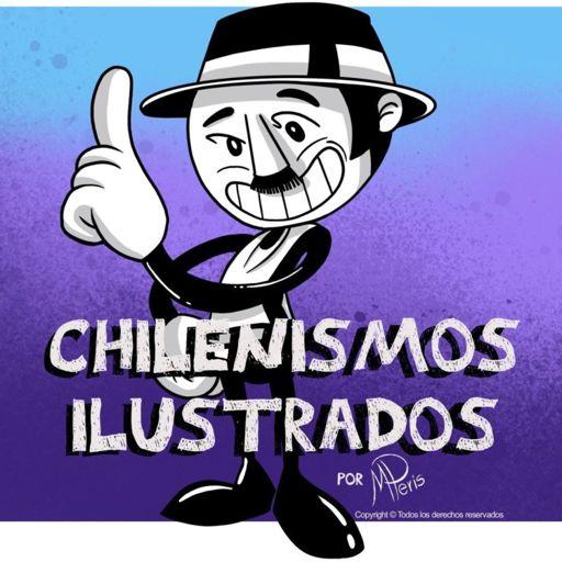 Cover art for podcast Chilenismos ilustrados