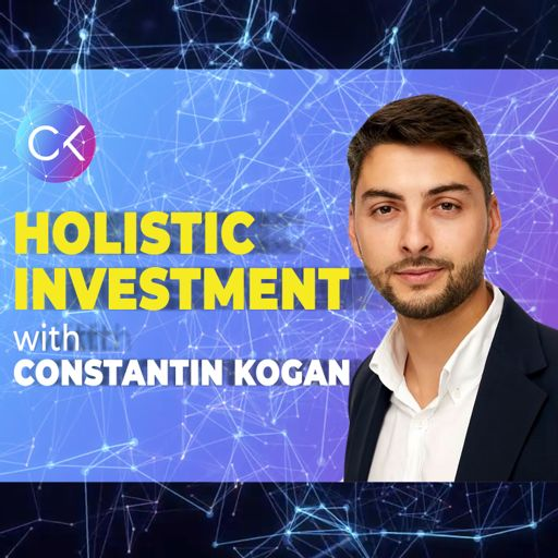 Cover art for podcast Holistic Investment w Constantin Kogan