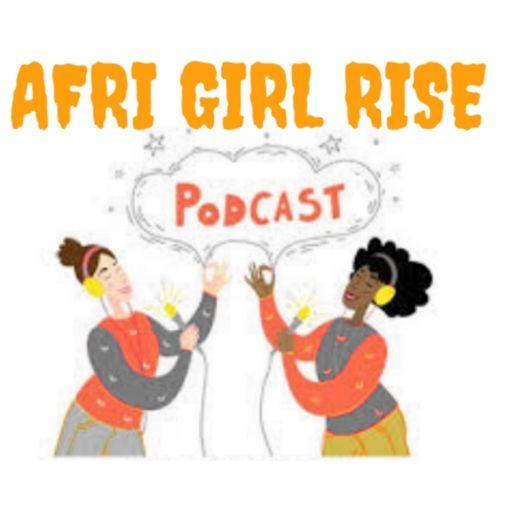 Cover art for podcast AFRI GIRL RISE PODCAST
