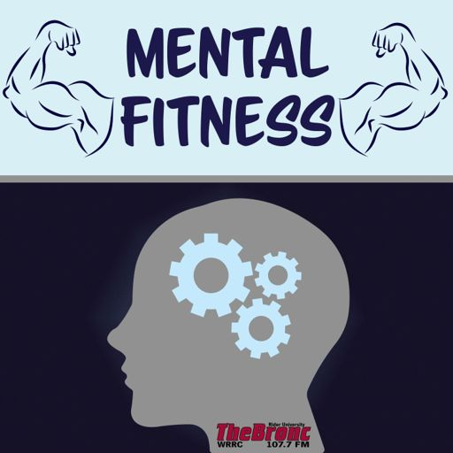 Cover art for podcast Mental Fitness(Official 107.7 The Bronc Podcast)