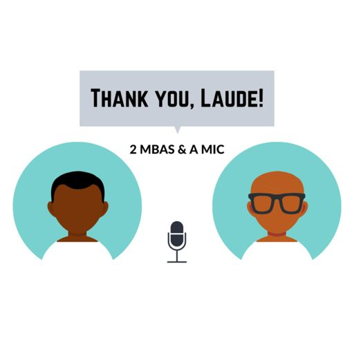 Cover art for podcast THANK YOU, LAUDE! - 2 MBAS & A MIC