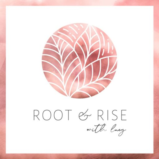 Cover art for podcast Root & Rise with Lucy